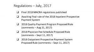 Regulations July 2017 q Final 2018 MACRA regulations