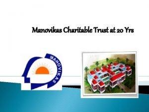 Manovikas Charitable Trust at 20 Yrs Manovikas Catersto