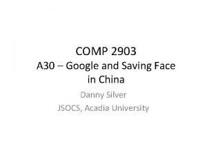 COMP 2903 A 30 Google and Saving Face
