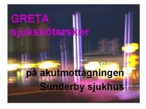 GRETA sjukskterskor p akutmottagningen Sunderby sjukhus GRETA sjukskterskor