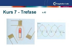 Kurs 7 Trefase s 42 Begreper l l
