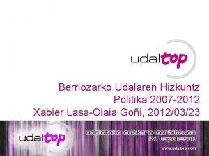 0 Berriozarko Udalaren Hizkuntz Politika 2007 2012 Xabier