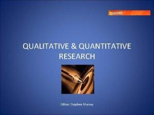 QUALITATIVE QUANTITATIVE RESEARCH Editor Stephen Murray OVERALL FRAMEWORK
