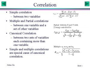 Correlation Simple correlation between two variables Multiple and