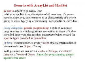Generics with Array List and Hash Set generic