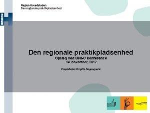 Den regionale praktikpladsenhed Oplg ved UNIC konference 14