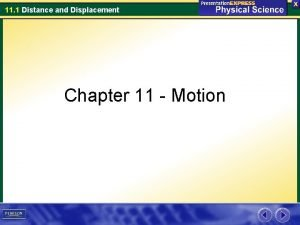 11 1 Distance and Displacement Chapter 11 Motion