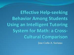 Effective Helpseeking Behavior Among Students Using an Intelligent