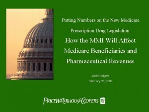 Putting Numbers on the New Medicare Prescription Drug