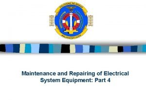 Maintenance and Repairing of Electrical System Equipment Part