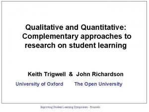 Qualitative and Quantitative Complementary approaches to research on