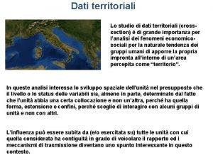 Dati territoriali Lo studio di dati territoriali crosssection