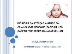 MELHORIA DA ATENO A SADE DA CRIANA 0