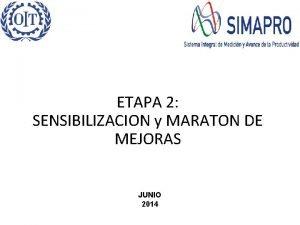 ETAPA 2 SENSIBILIZACION y MARATON DE MEJORAS JUNIO