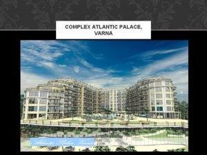 COMPLEX ATLANTIC PALACE VARNA LOCATION ATLANTIC PALACE Hotel