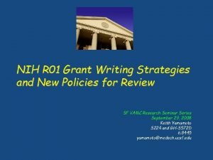 NIH R 01 Grant Writing Strategies and New
