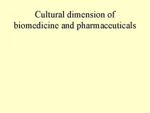 Cultural dimension of biomedicine and pharmaceuticals DEEXOTISATION Medical
