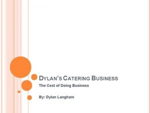DYLANS CATERING BUSINESS The Cost of Doing Business