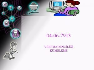 04 06 7913 VER MADENCL KMELEME KMELEME Kmeleme
