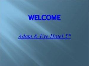 WELCOME Adam Eve Hotel 5 Adam Eve Hotel