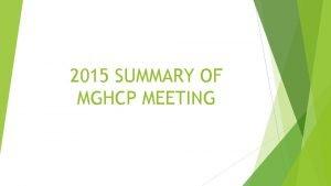2015 SUMMARY OF MGHCP MEETING SUMMARY OF PROGRAM