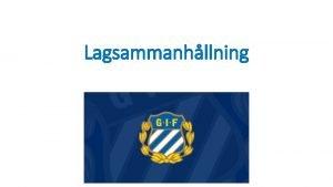 Lagsammanhllning LAGSAMMANHLLNING 2003 VAD JAG SJLV VILL F