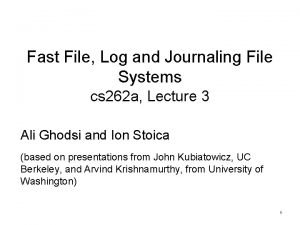 Fast File Log and Journaling File Systems cs