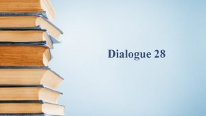 Dialogue 28 Questions 1 Questce quil y a