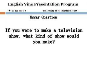 English Vine Presentation Program u ET III Unit