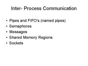 Inter Process Communication Pipes and FIFOs named pipes