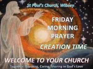 St Pauls Church Wibsey FRIDAY MORNING PRAYER CREATION