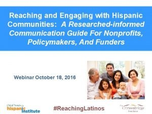 Reaching and Engaging with Hispanic Communities A Researchedinformed