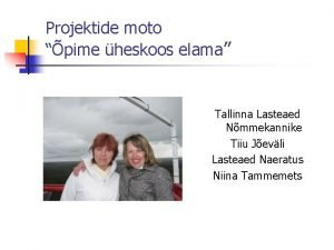 Projektide moto pime heskoos elama Tallinna Lasteaed Nmmekannike