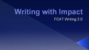 Writing with Impact FCAT Writing 2 0 Focus