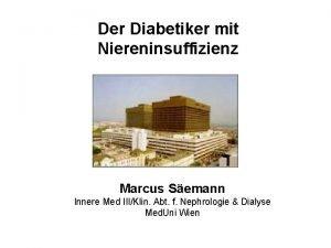 Der Diabetiker mit Niereninsuffizienz Marcus Semann Innere Med