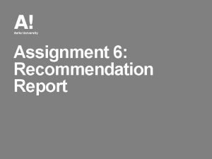 Assignment 6 Recommendation Report Assignment 6 Recommendation Report