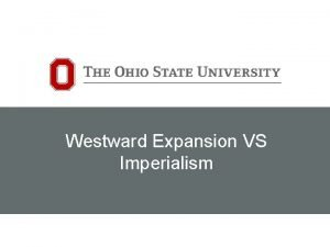 Westward Expansion VS Imperialism Are westward expansion and