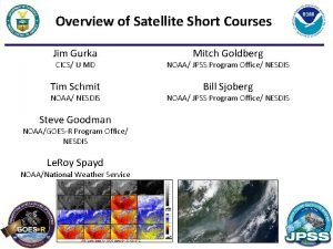 Overview of Satellite Short Courses Jim Gurka Mitch