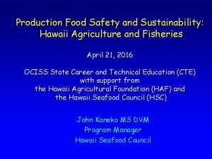 Production Food Safety and Sustainability Hawaii Agriculture and