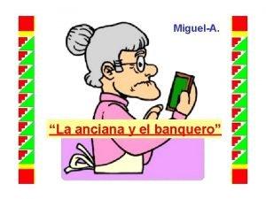MiguelA La anciana y el banquero Una anciana