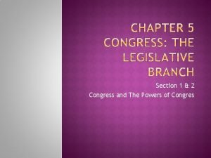 Section 1 2 Congress and The Powers of