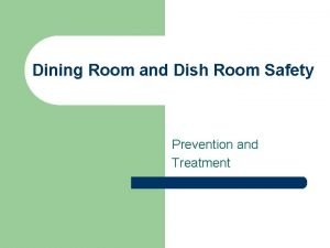 Dining Room and Dish Room Safety Prevention and