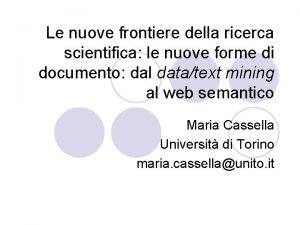 Le nuove frontiere della ricerca scientifica le nuove