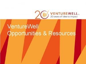 Venture Well Opportunities Resources Venture Well Patricia Boynton