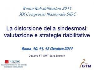 Rome Rehabilitation 2011 XX Congresso Nazionale SIDC La