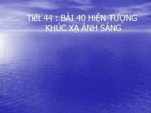 Tit 44 BI 40 HiN TNG KHC X