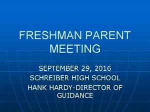 FRESHMAN PARENT MEETING SEPTEMBER 29 2016 SCHREIBER HIGH