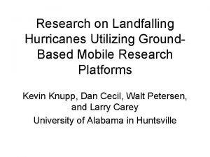 Research on Landfalling Hurricanes Utilizing Ground Based Mobile