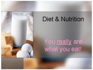 Diet Nutrition You really are what you eat