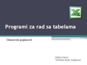 Programi za rad sa tabelama Osnovni pojmovi Zlatica
